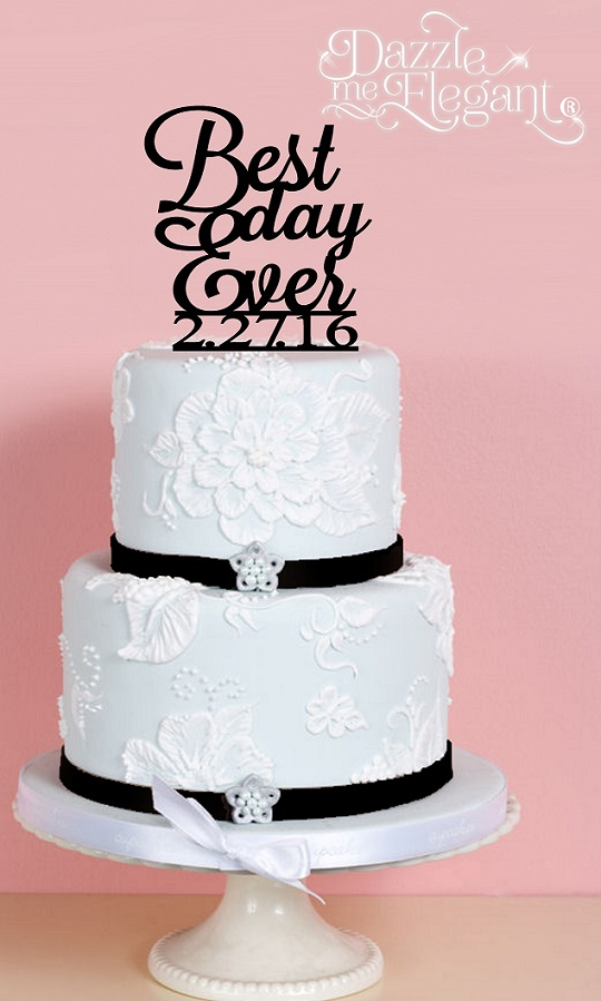 Best Day Ever with Date Wedding Cake Topper