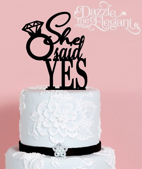 She said YES Engagement Cake Topper