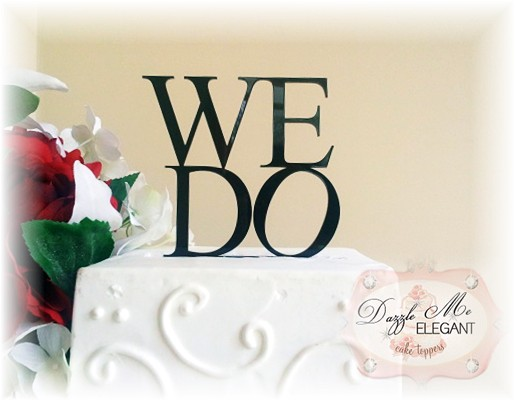 We Do Cake Topper-we do, we, dorobert indiana, love, cake, topper, philadelphia, love cake topper, Philadelphia cake topper, wedding cake topper, unique cake topper, heart cake topper